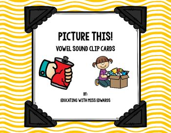 Picture This! Vowel Sound Clip Cards by Educating with Miss Edwards | Teachers Pay Teachers