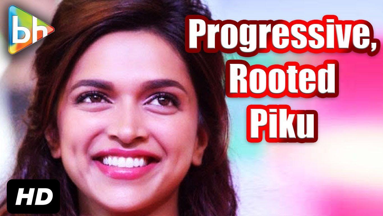 """Piku Is Progressive"": Deepika Padukone   Bollywoodhungama ..."