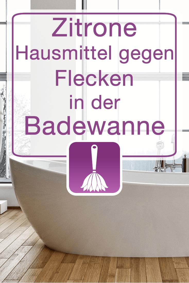 Zitrone  Hausmittel gegen Flecken in der Badewanne und im ...