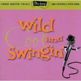Ultra-Lounge / Wild, Cool  Swingin' Volume Five