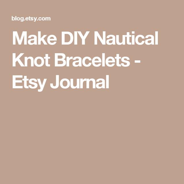2d1400b54deee Make DIY Nautical Knot Bracelets - Etsy Journal Knot Bracelets