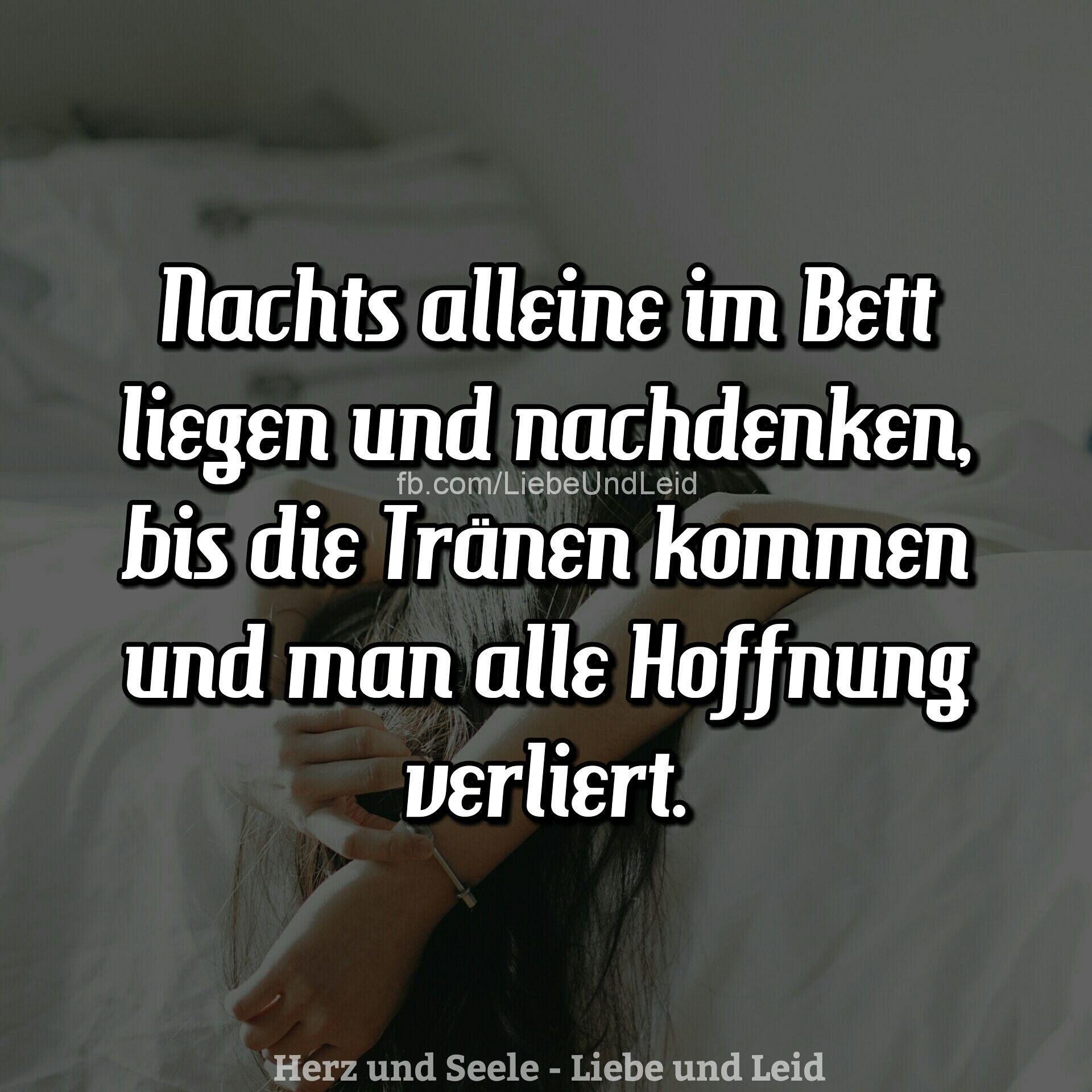 Nachts Alleine Im Bett Liegen Spruche Pinterest Quotes Sad