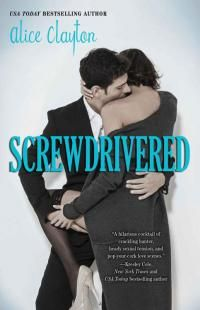 Screwdrivered (Cocktail #3) by Alice Clayton - read or download the free ebook online now from ePub Bud!