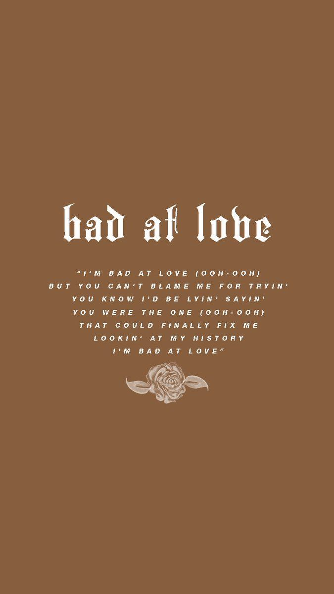 Bad At Love Lyric Quotes In 2019 Fondos De Pantalla Fondos