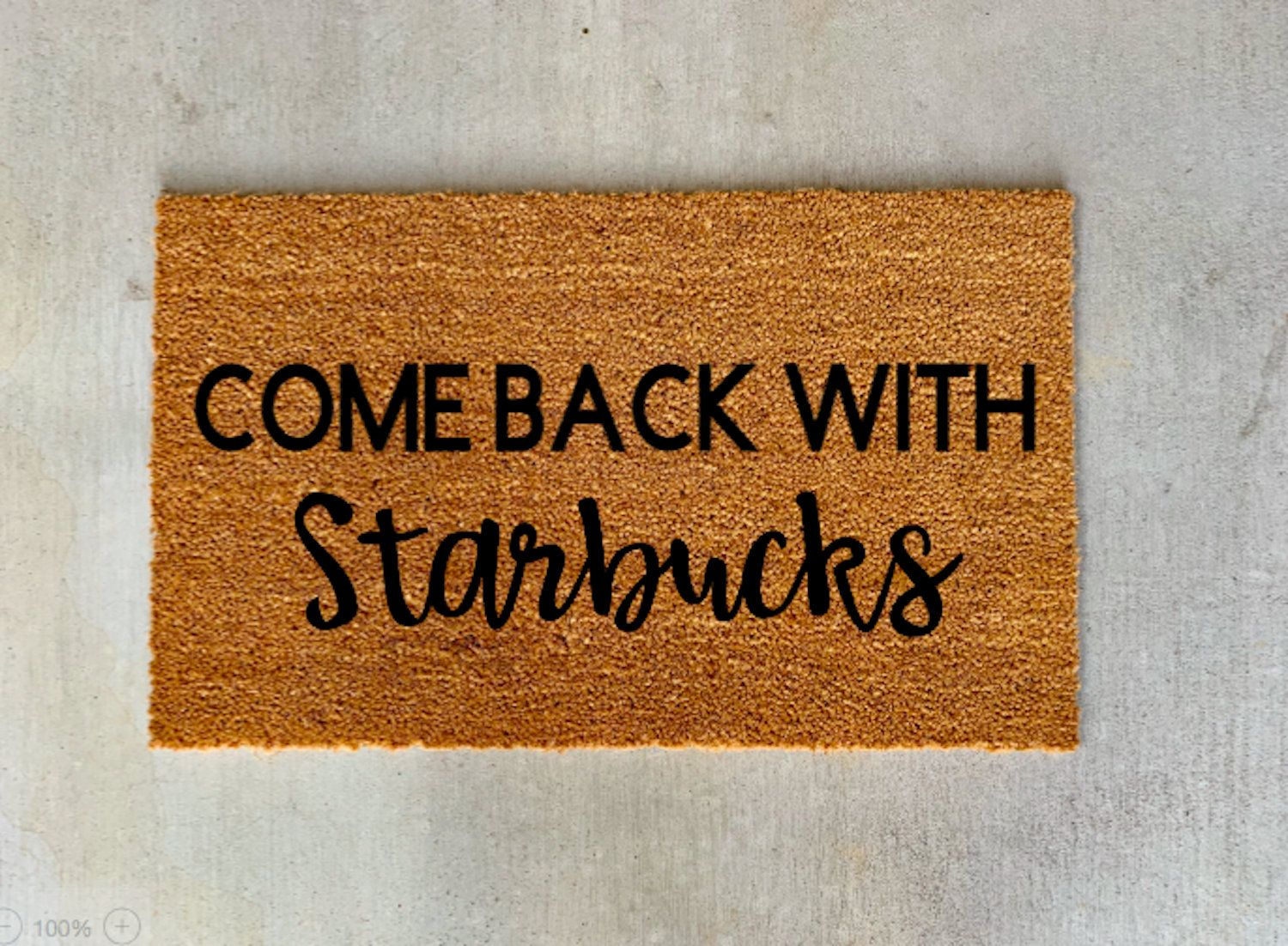 Come Back With Starbucks Doormat Funny Doormat Funny Gift