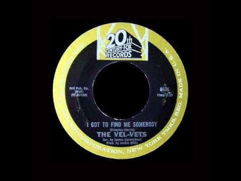 The Vel-Vets - I Got To Find Me Somebody - YouTube