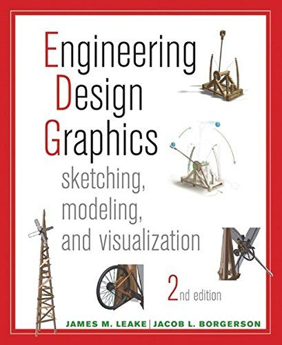 Engineering Design Graphics Sketching Modeling And Visualization Used Book In Good Condition Engineering Design Graphic Design Visualisation
