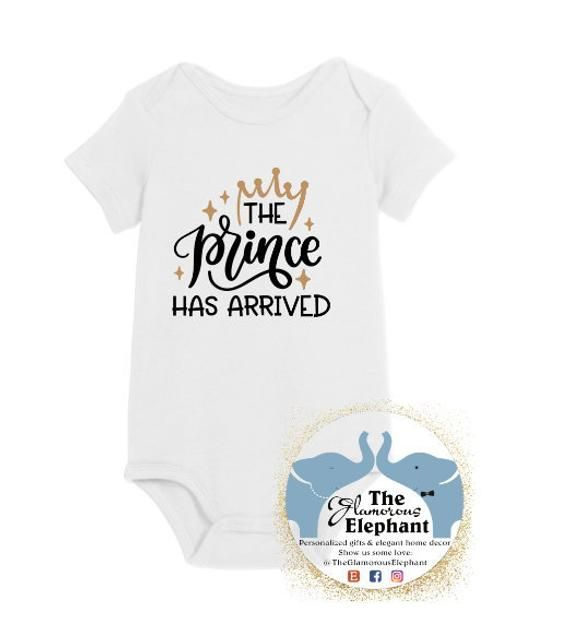 New Baby onesie / baby shower gift / welcome onesie / bodysuit for baby / gift for new mom / The Prince Has Arrived onesie/The Glamorous Elephant