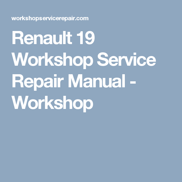 renault 19 workshop repair manual download ebook