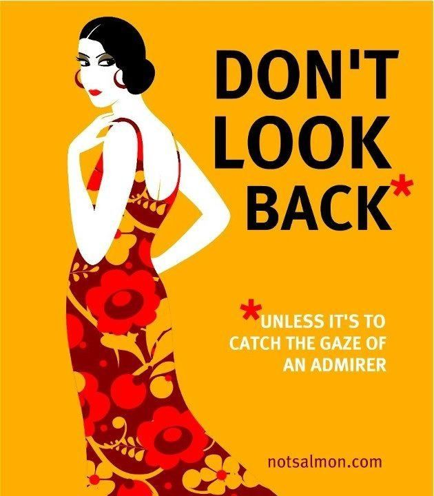 Signs Don T Look Back Quotes Don T Look Back Unless Dont Look Back Looking Back Quotes Dont Look Back Quotes