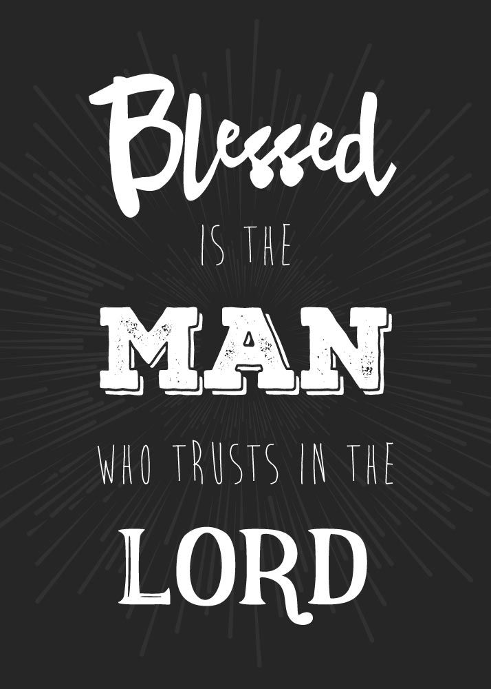 $5.00 Bible Verse Print - Blessed is the man who trust in the Lord Jeremiah 17:7  God does not want us to be miserable, even in this fallen, futility-infected evil age. He wants to relieve our anxiety, fear, doubt, and anger. And so he gives us Jeremiah 17:7 as a priceless gift. - Different size options available. #bibleverse #bibleverseprint #christianart #christiandecor #christianmen #Jeremiah17 #mensbibleverse #fathersdaygifts #fathersgifts #lastminutegifts #instantdownloads #seedsoffaith