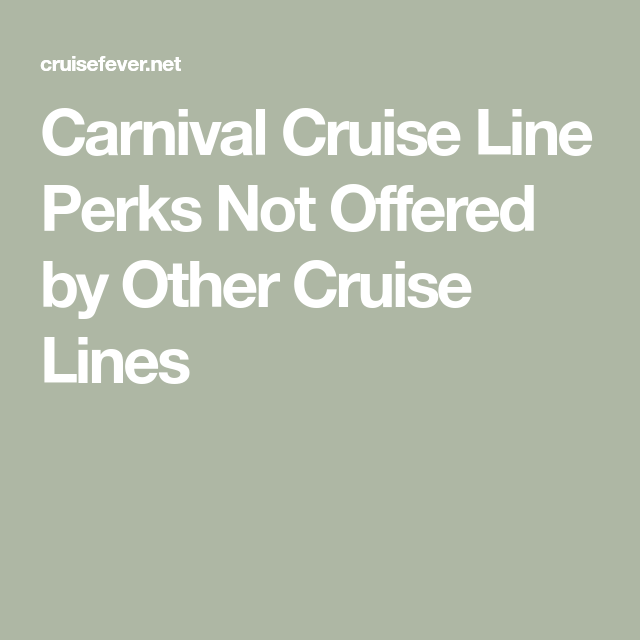 Carnival's Perks on Cruises Not Offered by Other Cruise ...