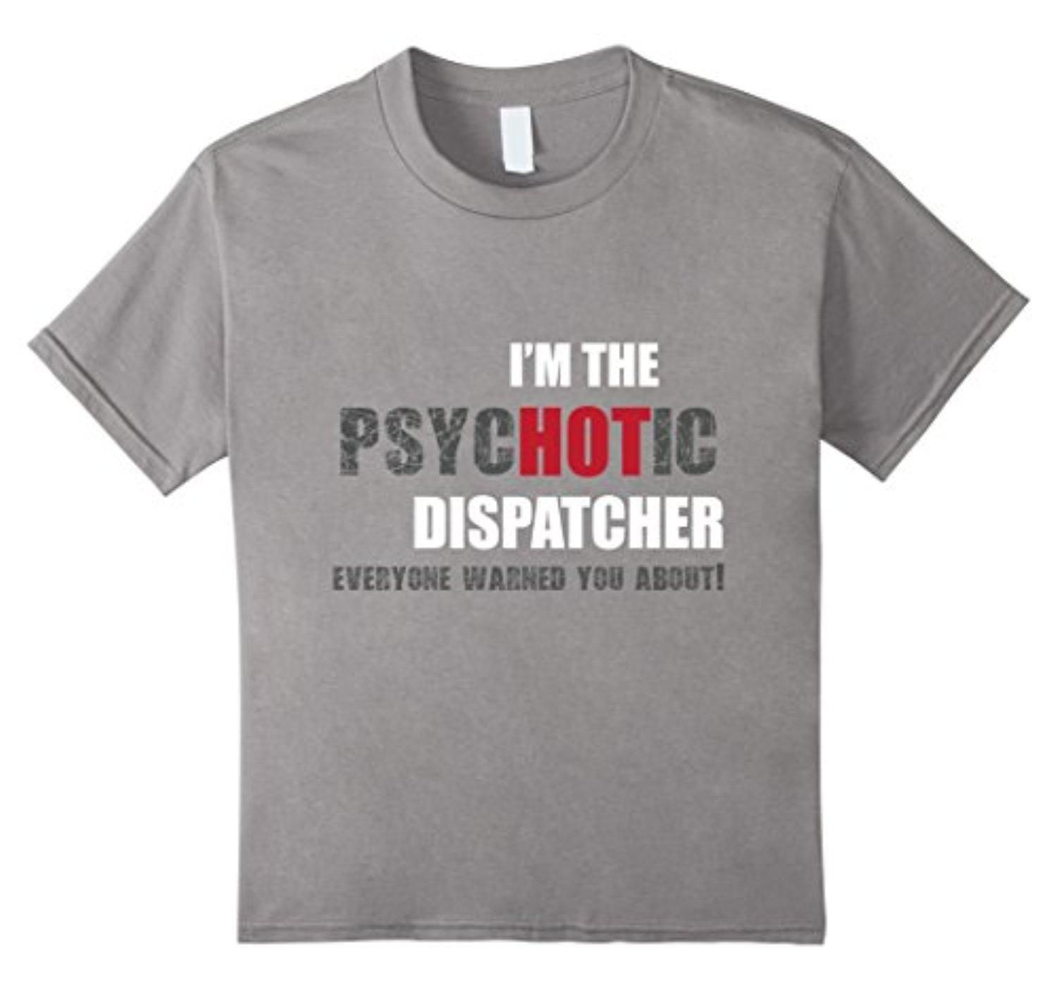 Kids I'm the psycHOTic Dispatcher fun gift idea 10 Slate - Brought to you by Avarsha.com