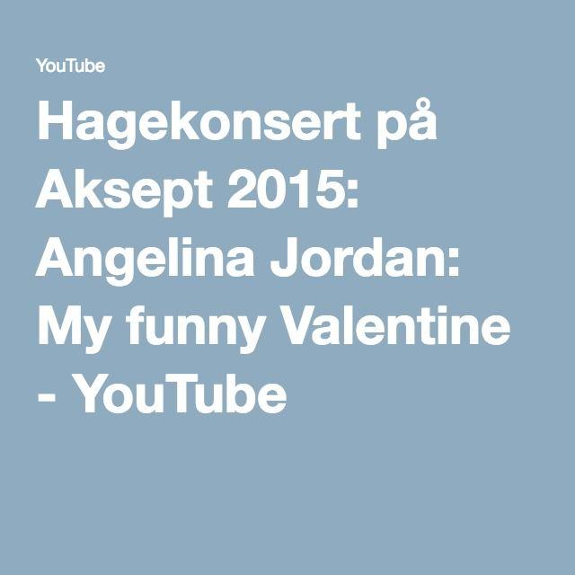 hagekonsert p aksept 2015 angelina jordan my funny valentine youtube