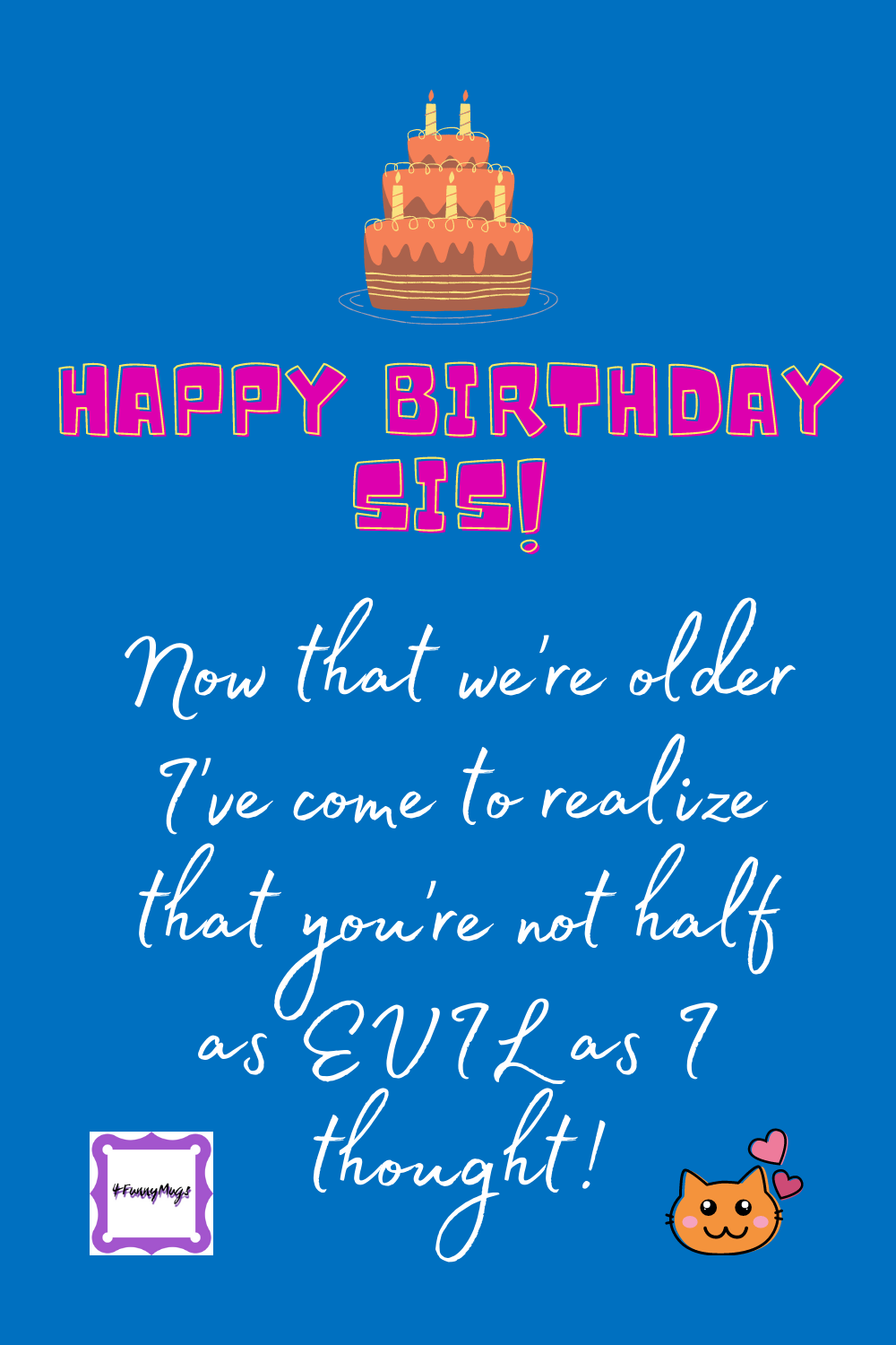 Funny Quotes For Sister S Birthday Sister Quotes Funny Sister Quotes Funny Quotes