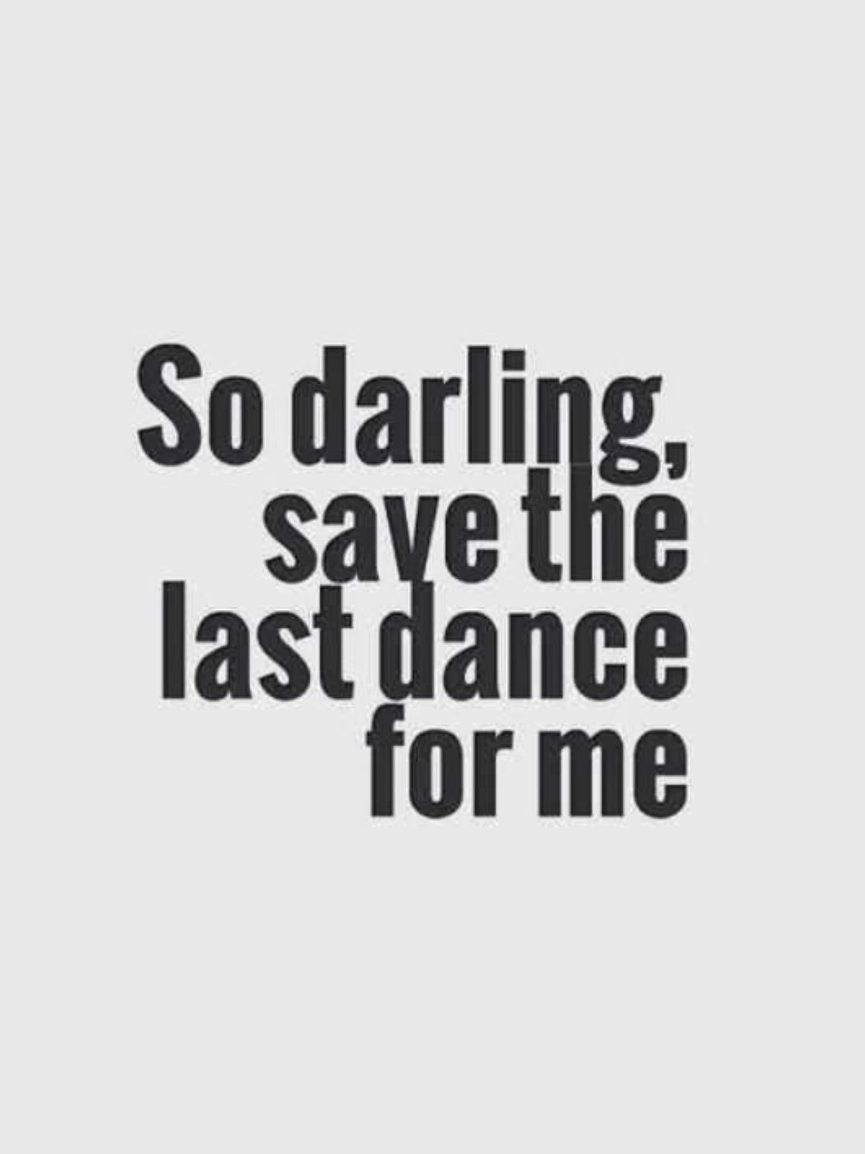 Save The Last Dance For Me Michael Bublé Dancing Dance Quotes