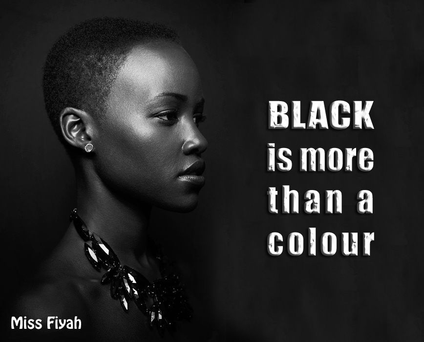 Black Is More Than Colour -- Miss Fiyah