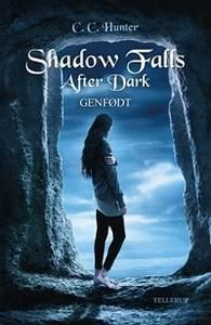 8 stars out of 10 for Shadow Falls After Dark #1 Genfødt by C. C. Hunter #boganmeldelse #bookreview #bookstagram #books #bookish #booklove #bookeater #bogsnak Read more reviews at http://www.bookeater.dk