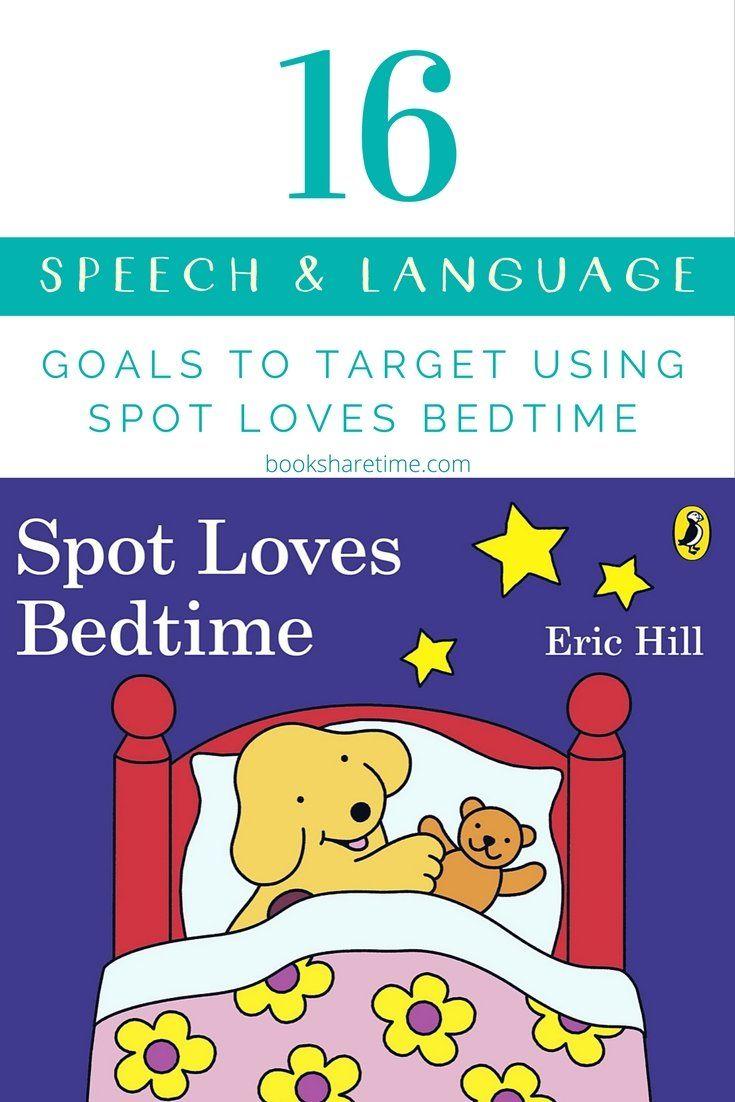 Spot Loves Bedtime - Eric Hill | EI ACTIVITIES | Speech