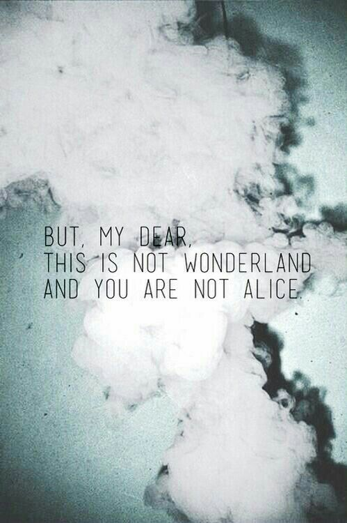 Pin By Ykeia Montague On My Favorite Quotes Alice