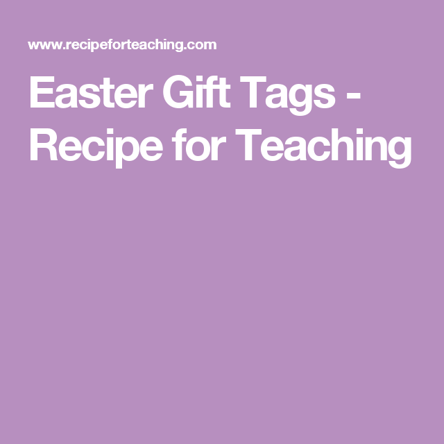 Easter gift tags recipe for teaching spring pinterest easter gift tags recipe for teaching negle Gallery