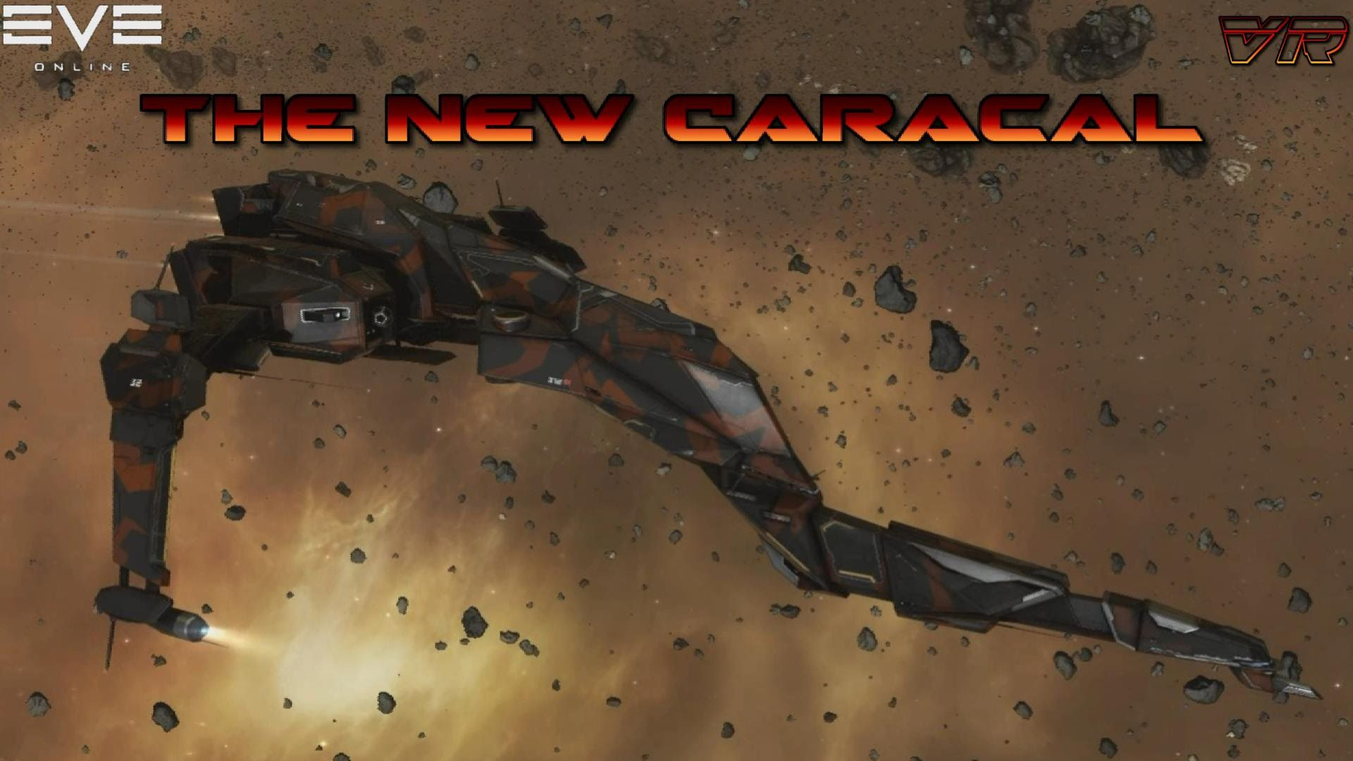 EVE Online - Personal Log: THE NEW CARACAL