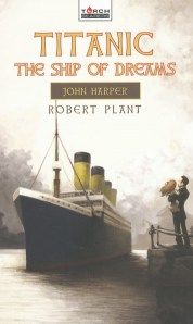 Women Children And Unbelievers Titanic The Ship Of Dreams John Harper By Robert Plant Titanic Robert Plant Books