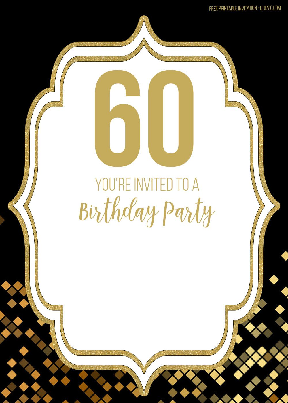 Free Printable Black And Gold 60th Birthday Invitation Templates 60th Birthday Invitations 60th Birthday Party Invitations Birthday Party Invitation Templates