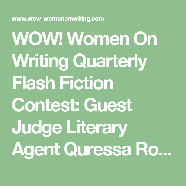 Wow Women On Writing Quarterly Flash Fiction Contest Guest Judge