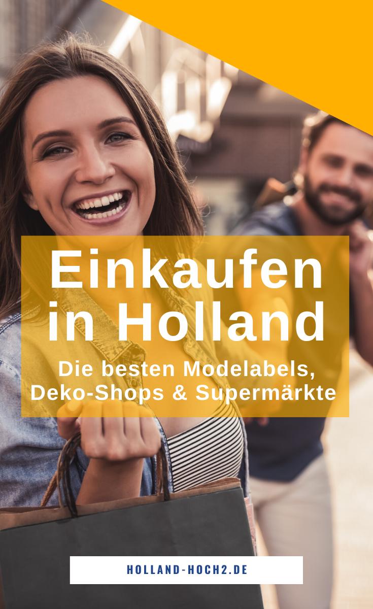 Einkaufen in Holland: holländische Mode, Deko & Supermärkte