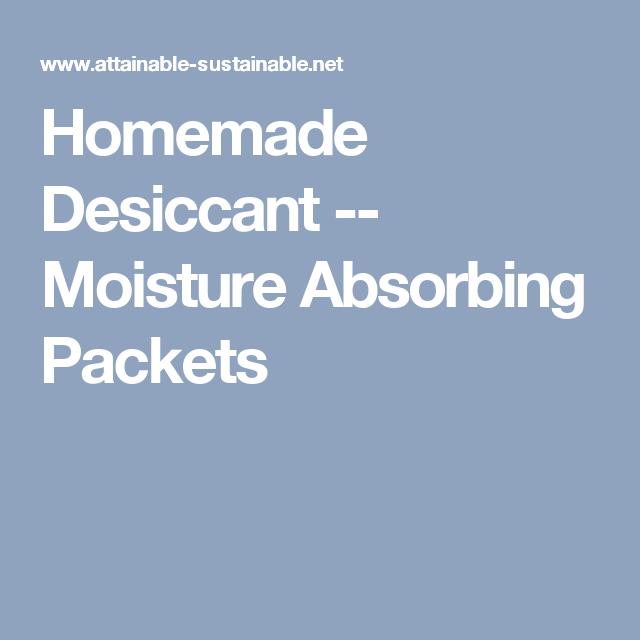 Homemade Desiccant -- Moisture Absorbing Packets