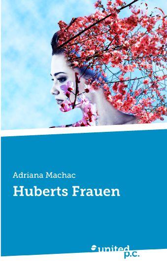 Adriana Machac: Huberts Frauen