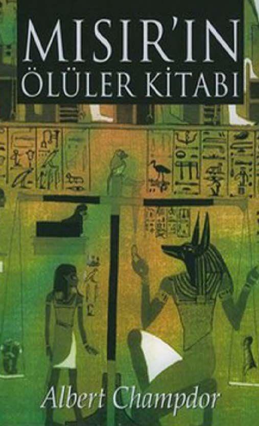 Albert Champdor - Eski Mısır'ın Ölüler Kitabı