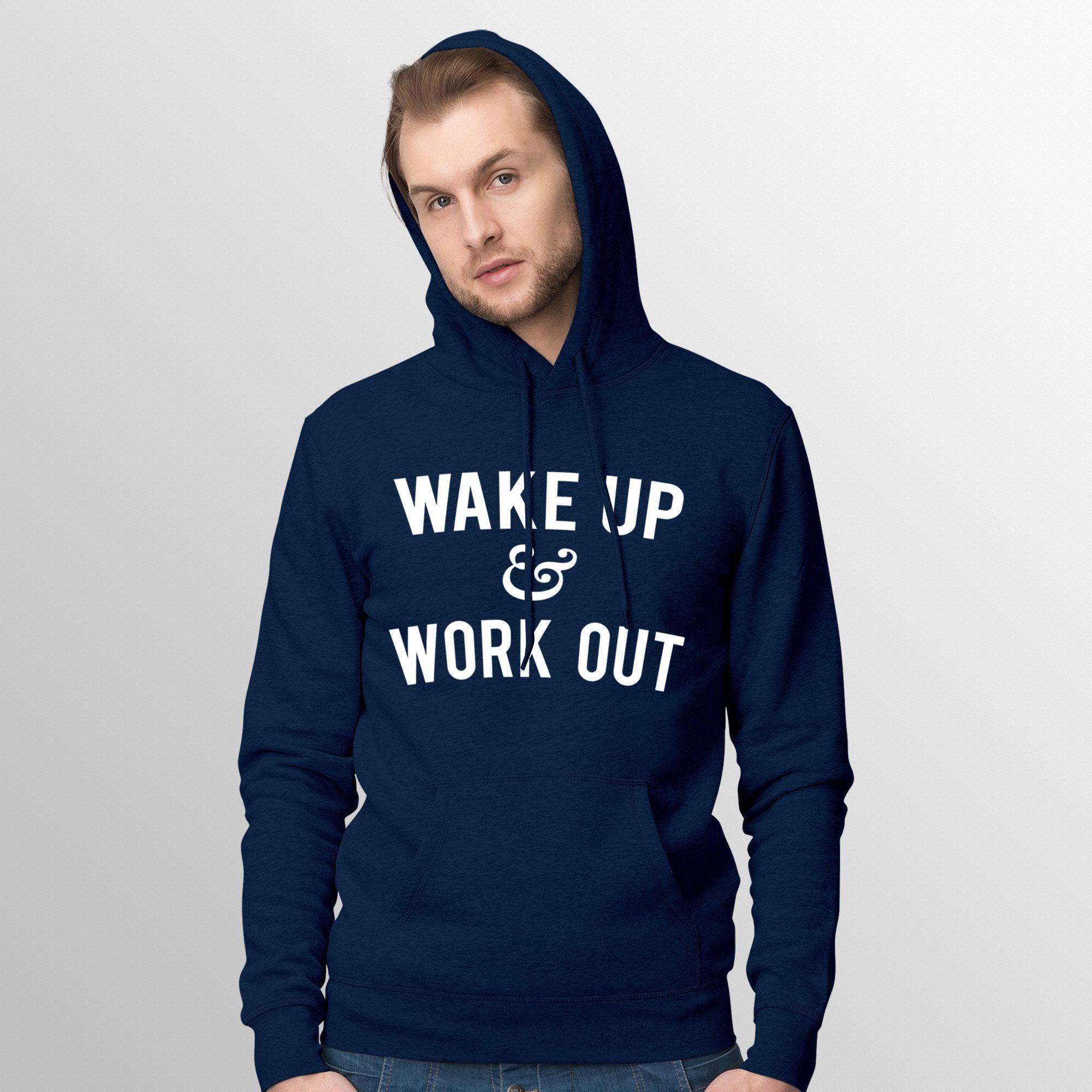 Wake Up Work Out Hoodie Quote Slogan Illustration I Woke Tumblr Tee Personalised Unisex Blog Fashion Drawing Funny Hipster Customised Joke Gift