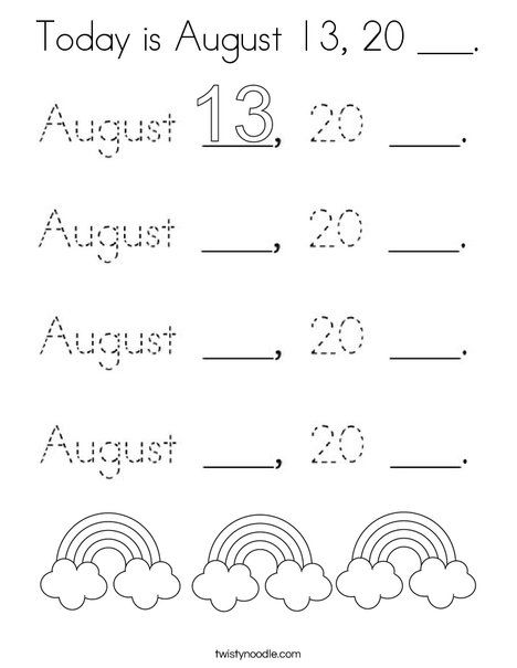 Today is August 13, 20 ___ Coloring Page - Twisty Noodle ...