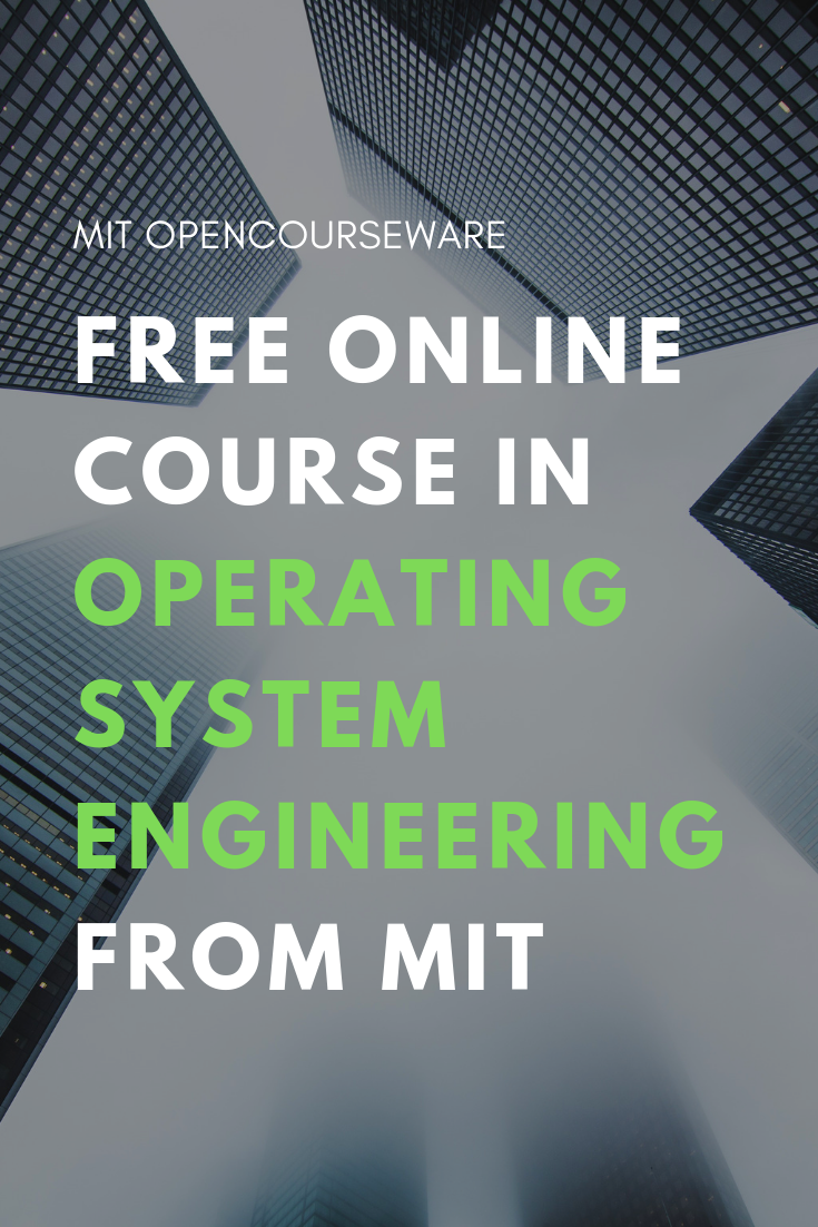 Operating System Engineering |Free college undergraduate