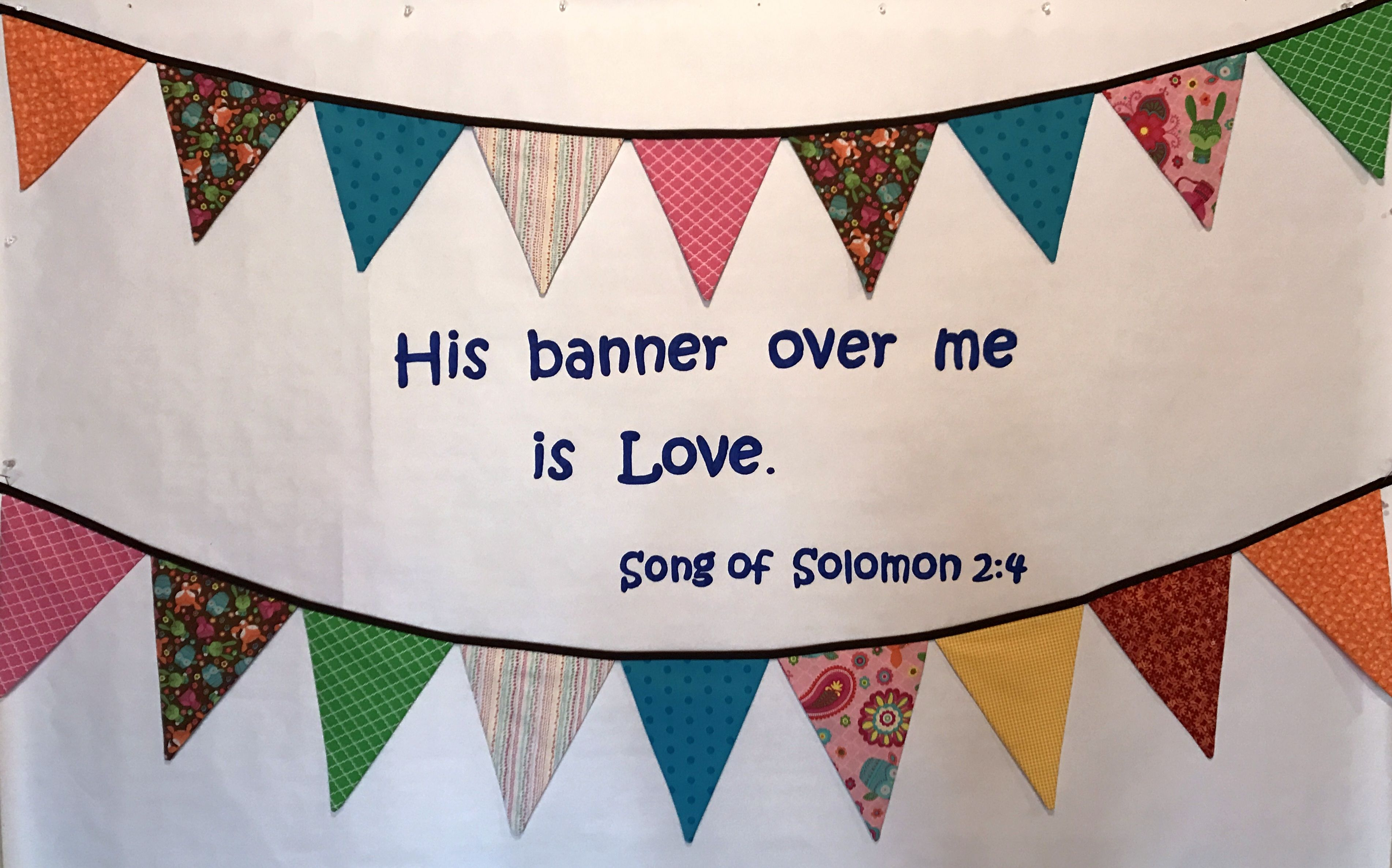 His banner over me is love. Adapted from Song of Solomon 2:4