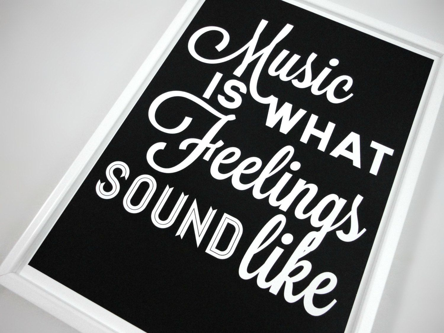 Quotes Music Music Is What Feelings Sound Like Art Printsacredandprofane