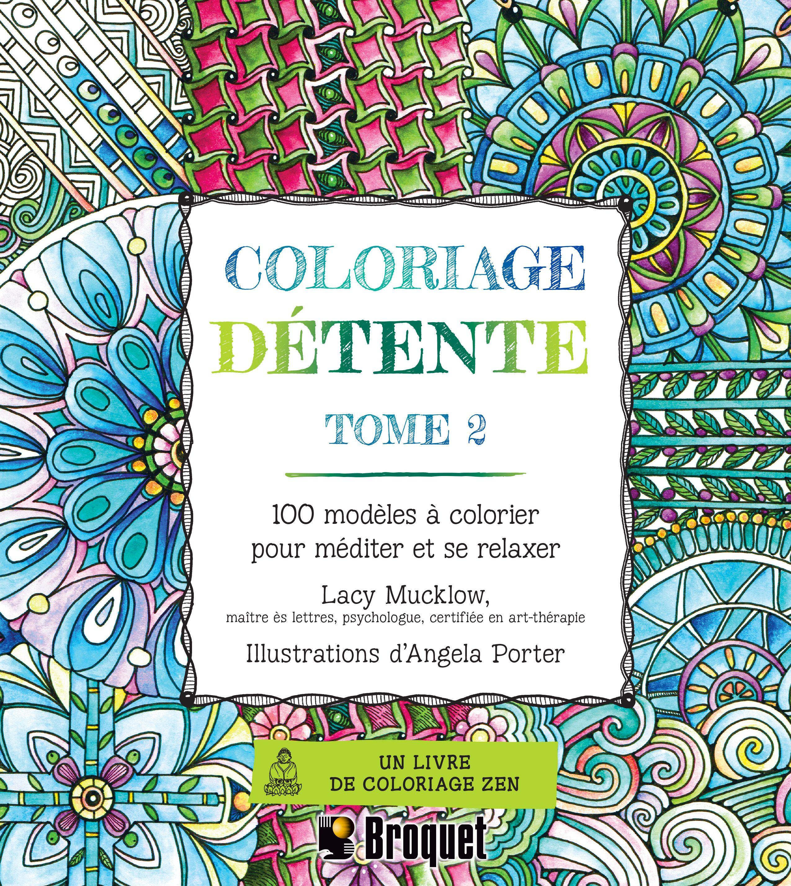 coloriage dtente tome 2 prs de 100 modles colorier pour mditer et se relaxer - Coloriage Dtente