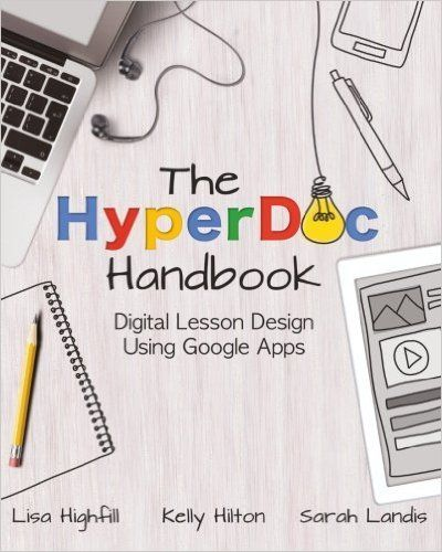 The HyperDoc Handbook: Digital Lesson Design Using Google ...
