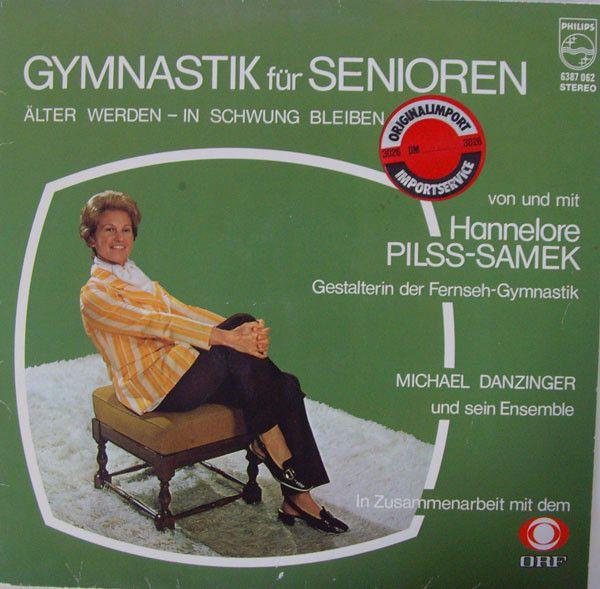 Hannelore Pilss-Samek - Gymnastik Für Senioren - Älter Werden - In Schwung…