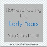 Tips for Homeschooling the Early Years…You Can Do It! | Home School Innovation