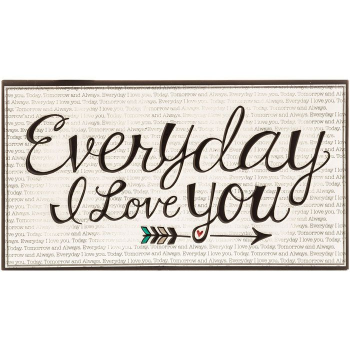 Everyday I Love You Tin Sign Hobby Lobby Love You My Love Good Morning Gorgeous