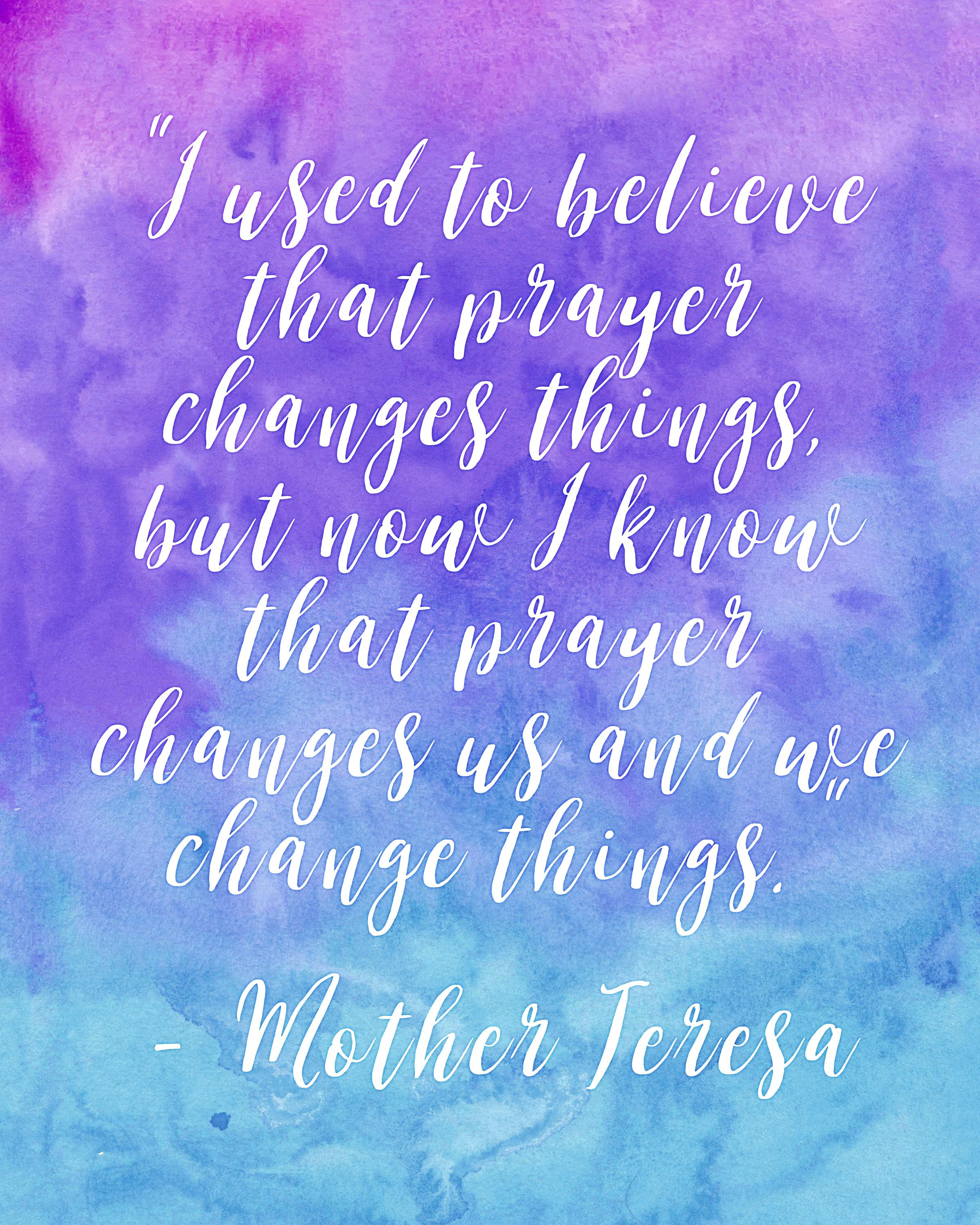 "Mother Teresa Marriage Quotes: Inspirational Printable- ""Prayer Changes Us"" Quote By"