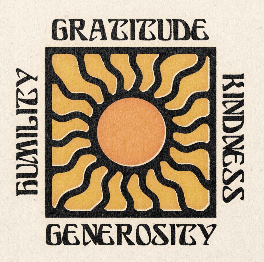 'Gratitude, Kindness, Humility, Genrosity' Print
