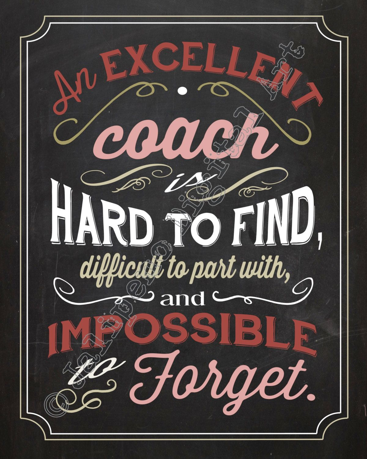 An excellent coach is hard to find difficult to part by