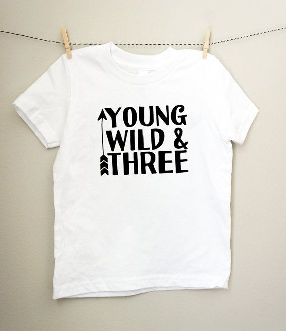 f772b9e5 Young, Wild, and Three Tee in Black and White - Third Birthday Tshirt - 3  Year Old Birthday Shirt - Threenager - Young Wild and Free