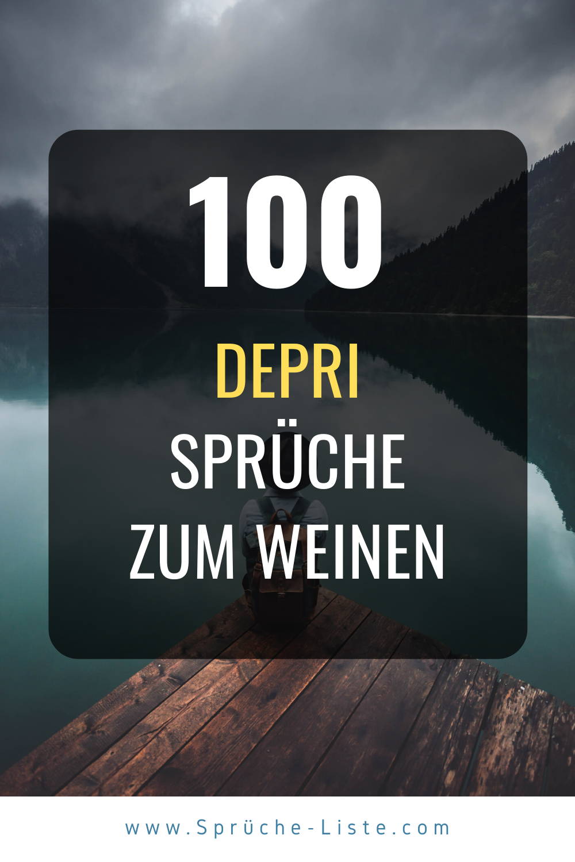 100 Depri Spruche Zum Weinen In 2020 Nachdenkliche Spruche Traurige Spruche Spruche