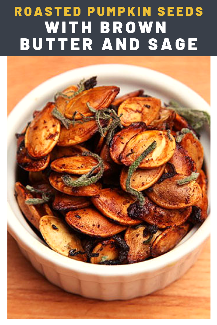 Roasted Pumpkin Seeds With Brown Butter And Sage Recipe Recipe Vegetarian Recipes Healthy Roast Pumpkin Roasted Pumpkin Seeds