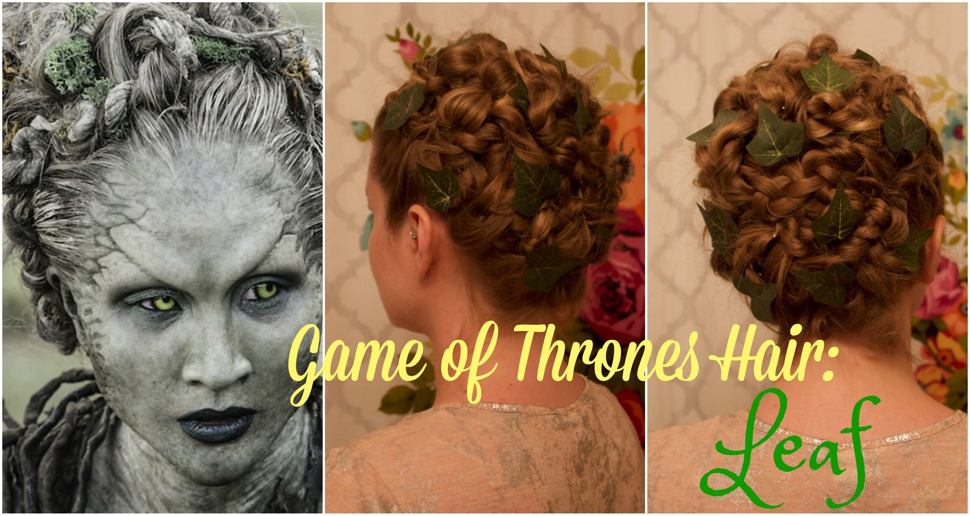 Game of Thrones Hairstyling: Leaf